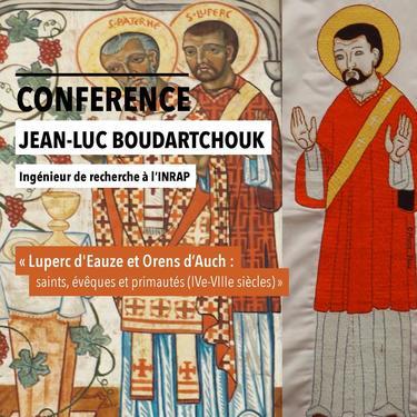 """CYCLE DE CONFERENCES D'ELUSA - """"Luperc d'Eauze et Orens d'Auch : saints, évêques et primautés (IVe-VIIIe siècles)"""""""